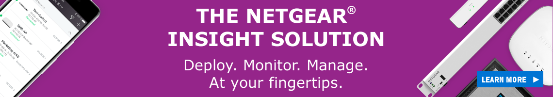 THE NETGEAR® INSIGHT SOLUTION